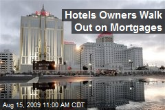 Hotels Owners Walk Out on Mortgages