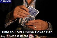 Time to Fold Online Poker Ban