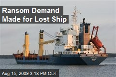 Ransom Demand Made for Lost Ship