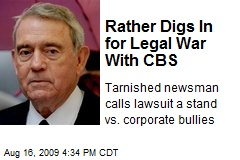 Rather Digs In for Legal War With CBS