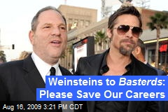 Weinsteins to Basterds : Please Save Our Careers