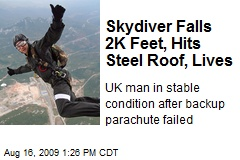 Skydiver Falls 2K Feet, Hits Steel Roof, Lives