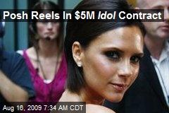 Posh Reels In $5M Idol Contract