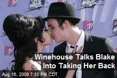 Winehouse Talks Blake Into Taking Her Back