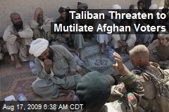 Taliban Threaten to Mutilate Afghan Voters