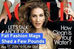 Fall Fashion Mags Shed a Few Pounds
