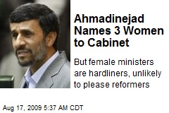 Ahmadinejad Names 3 Women to Cabinet