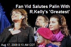 Fan Vid Salutes Palin With R.Kelly's 'Greatest'