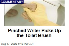 Pinched Writer Picks Up the Toilet Brush