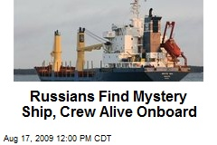 Russians Find Mystery Ship, Crew Alive Onboard