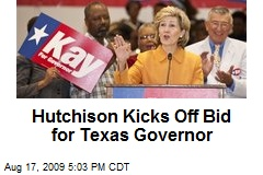 Hutchison Kicks Off Bid for Texas Governor