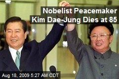 Nobelist Peacemaker Kim Dae-Jung Dies at 85