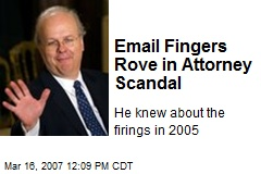 Email Fingers Rove in Attorney Scandal