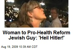 Woman to Pro-Health Reform Jewish Guy: 'Heil Hitler!'