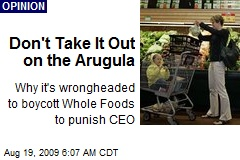 Don't Take It Out on the Arugula