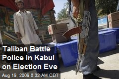 Taliban Battle Police in Kabul on Election Eve