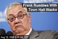 Frank Rumbles With Town Hall Wacko