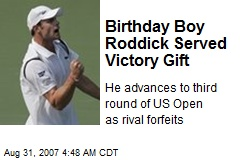 Birthday Boy Roddick Served Victory Gift