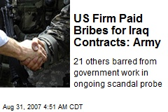 US Firm Paid Bribes for Iraq Contracts: Army