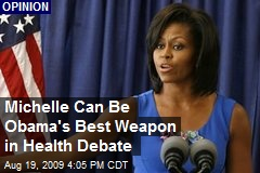Michelle Can Be Obama's Best Weapon in Health Debate