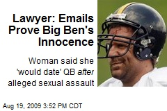 Lawyer: Emails Prove Big Ben's Innocence