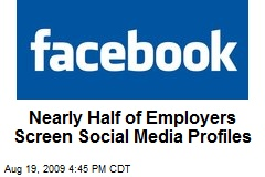 Nearly Half of Employers Screen Social Media Profiles