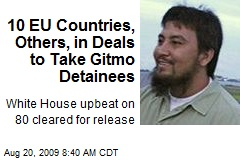 10 EU Countries, Others, in Deals to Take Gitmo Detainees