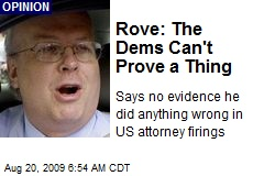 Rove: The Dems Can't Prove a Thing