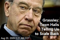 Grassley: Town Halls Telling Us to Scale Back