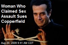 Woman Who Claimed Sex Assault Sues Copperfield