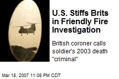 U.S. Stiffs Brits in Friendly Fire Investigation