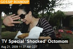 TV Special 'Shocked' Octomom
