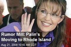 Rumor Mill: Palin's Moving to Rhode Island