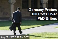 Germany Probes 100 Profs Over PhD Bribes