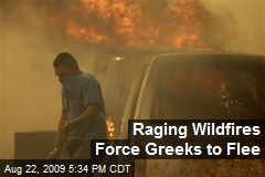 Raging Wildfires Force Greeks to Flee