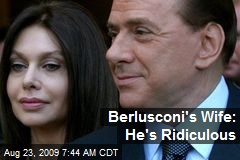 Berlusconi's Wife: He's Ridiculous