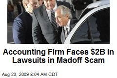Accounting Firm Faces $2B in Lawsuits in Madoff Scam