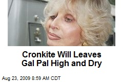 Cronkite Will Leaves Gal Pal High and Dry