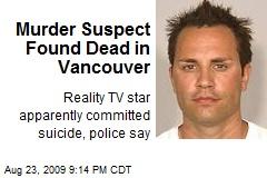 Murder Suspect Found Dead in Vancouver