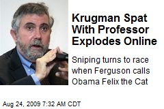 Krugman Spat With Professor Explodes Online