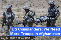 US Commanders: We Need More Troops in Afghanistan