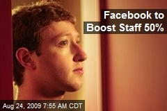 Facebook to Boost Staff 50%