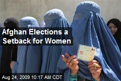 Afghan Elections a Setback for Women