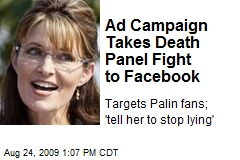 Ad Campaign Takes Death Panel Fight to Facebook