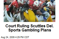Court Ruling Scuttles Del. Sports Gambling Plans