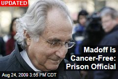 Madoff Is Cancer-Free: Prison Official