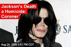 Jackson's Death a Homicide: Coroner