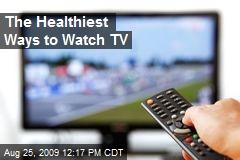The Healthiest Ways to Watch TV