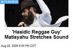 'Hasidic Reggae Guy' Matisyahu Stretches Sound