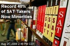 Record 40% of SAT Takers Now Minorities